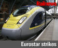 Eurostar strikes are 'an excuse to be militant'