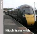 End of Hitachi trains crisis 'a long way off'